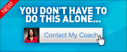 NEW!—YOU DON'T HAVE TO DO THIS ALONE...—Contact My Coach