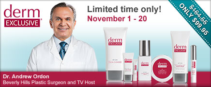Derm Exclusive®—Limited time only! November 1 – 20—ONLY $99.95—Dr. Andrew Ordon Beverly Hills Plastic Surgeon and TV Host