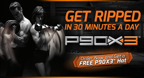 GET RIPPED IN 30 MINUTES A DAY—P90X3™—Order Now and Get a FREE P90X3™ Hat