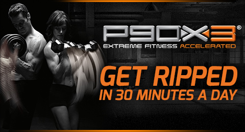 P90X3®—EXTREME FITNESS ACCELERATED—GET RIPPED IN 30 MINUTES A DAY