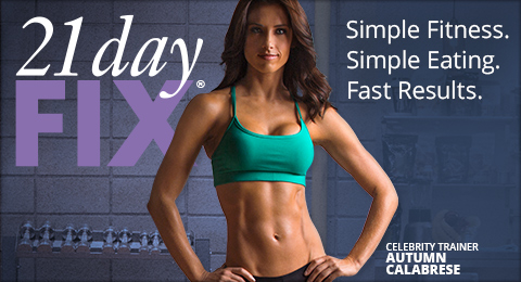 21 day FIX®—Simple Fitness.—Simple Eating.—Fast Results.—CELEBRITY TRAINER AUTUMN CALABRESE