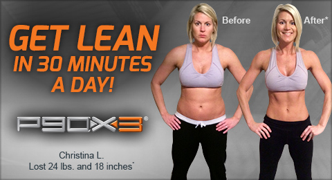 GET LEAN IN 30 MINUTES A DAY!P90X3®—Christina L. 'Before' and 'After*' Photos— Lost 24lbs. and 18 inches*